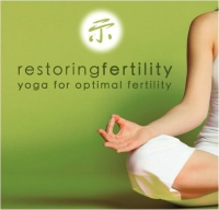 Restoring Fertility - Yoga for Optimal Fertility